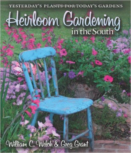 Bill and Greg&rsquo;s New <i>Heirloom Gardening in the South</i> &ndash; www.OldHouseGardens.com