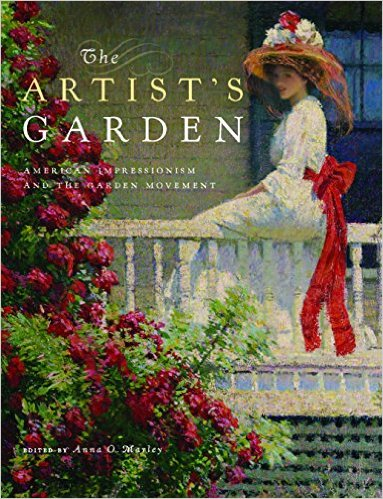 <i>The Artist&rsquo;s Garden: American Impressionism and the Garden Movement</i>